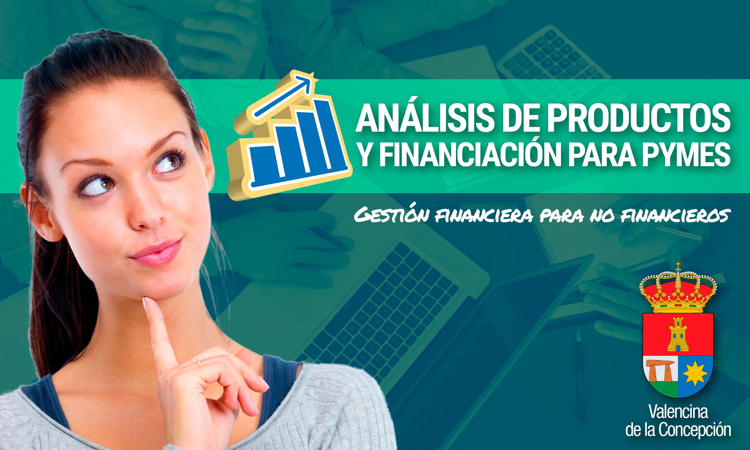 Permalink to:CURSO DE ANÁLISIS DE PRODUCTOS Y FINANCIACIÓN PARA PYMES. Valencina de la Concepción